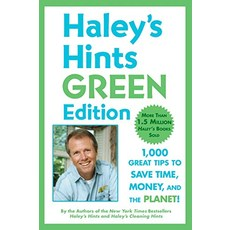 Haleys Hints Green Edition 1000 Great Tips to Save Time Money and the Planet