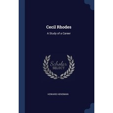 Cecil Rhodes: A Study of a Career Paperback